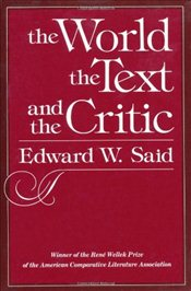 World, the Text and the Critic - Said, Edward W.
