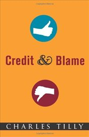 Credit and Blame - Tilly, Charles