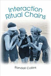 Interaction Ritual Chains  - Collins, Randall