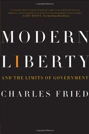 Modern Liberty and the Limits of Government - Fried, Charles