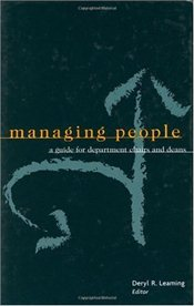 Managing People : A Guide for Department Chairs and Deans  -
