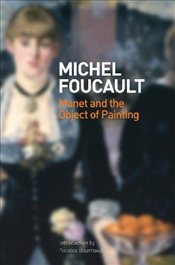 Manet and the Object of Painting - Foucault, Michel