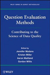 Question Evaluation Methods : Contributing to the Science of Data Quality  - Madans, Jennifer