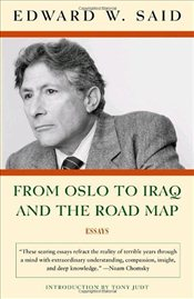 From Oslo to Iraq and the Road Map : Essays - Said, Edward W.