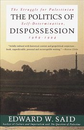 Politics of Dispossession : The Struggle for Palestinian Self-Determination, 1969-1994 - Said, Edward W.