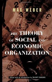 Theory of Social and Economic Organization - Weber, Max