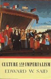 Culture and Imperialism - Said, Edward W.