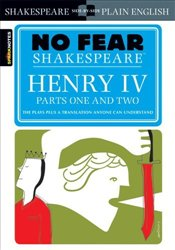 Henry IV : No Fear Shakespeare - Shakespeare, William