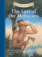 Classic Starts : The Last of the Mohicans - Cooper, James Fenimore
