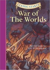 Classic Starts : The War of the Worlds - Wells, H. G.