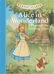 Classic Starts : Alice in Wonderland & Through the Looking-Glass - Carroll, Lewis