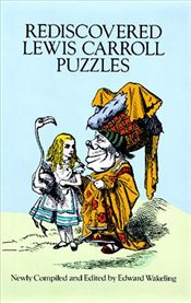 Rediscovered Lewis Carroll Puzzles - Carroll, Lewis