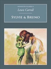 Sylvie and Bruno - Carroll, Lewis