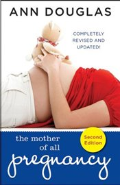 Mother of All Pregnancy Books - Douglas, Ann