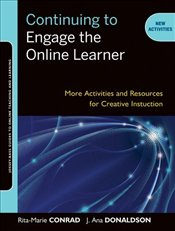 Continuing to Engage the Online Learner  - Conrad, Rita-Marie