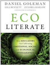 Ecoliterate : How Educators Are Cultivating Emotional, Social, and Ecological Intelligence - Goleman, Daniel