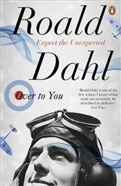 Over to You : Ten Stories of Flyers and Flying - Dahl, Roald