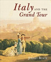 Italy and the Grand Tour - Black, Jeremy