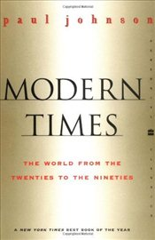 Modern Times Revised Edition : World from the Twenties to the Nineties - Johnson, Paul