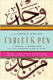 Tablet and Pen : Literary Landscapes from the Modern Middle East - Aslan, Reza