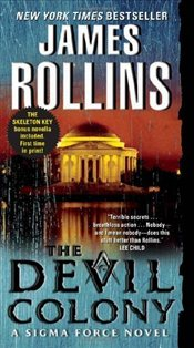 Devil Colony : A SIGMA Force Novel - Rollins, James
