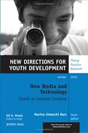 New Media and Technology : New Directions for Youth Development -