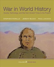 War In World History : Society, Technology, and War from Ancient Times to the Present, Volume 2 - Morillo, Stephen