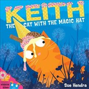 Keith : The Cat with the Magic Hat - Hendra, Sue