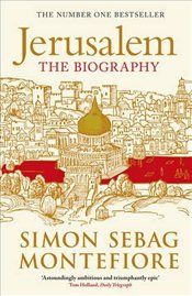 Jerusalem : The Biography - Montefiore, Simon Sebag