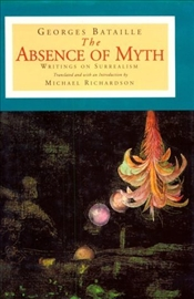 ABSENCE OF MYTH - Bataille, Georges