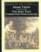 MAN THAT CORRUPTED HADLEYBURG - Twain, Mark