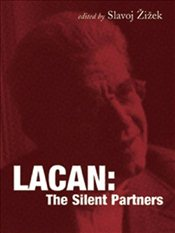 Lacan: The Silent Partners (Wo Es War) - Zizek, Slavoj