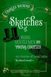 Sketches of Young Gentlemen and Young Couples : with Sketches of Young Ladies by Edward Caswall - Dickens, Charles