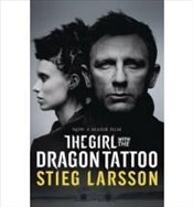 Girl with the Dragon Tattoo : Film Tie-in - Larsson, Stieg