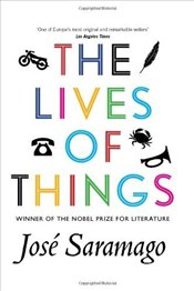 Lives of Things - Saramago, Jose