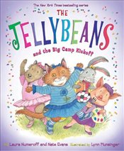 Jellybeans and the Big Camp Kickoff - Numeroff, Laura Joffe
