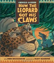 How the Leopard Got His Claws - Achebe, Chinua