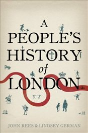 Peoples History of London - Rees, John