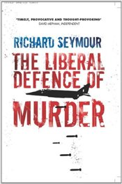 Liberal Defence of Murder - Seymour, Richard
