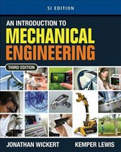 Introduction To Mechanical Engineering 3e SI - Wickert, Jonathan