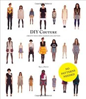 DIY Couture : Create Your Own Fashion Collection - Martin, Rosie