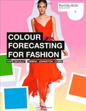 Colour Forecasting for Fashion  - Scully, Kate