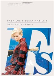 Fashion & Sustainability : Design for Change - Fletcher, Kate