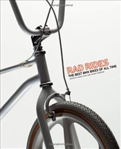 Rad Rides : The Best BMX Bikes of All Time -