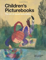 Childrens Picturebooks : The Art of Visual Storytelling - Salisbury, Martin