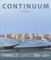 Continuum : Farrells 2001-2011 : Work of the Hong Kong and London Offices - Farrell, Terry