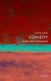 Comedy : A Very Short Introduction - Bevis, Matthew