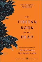Tibetan Book of the Dead : First Complete Translation -