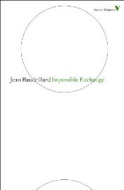 Impossible Exchange - Baudrillard, Jean