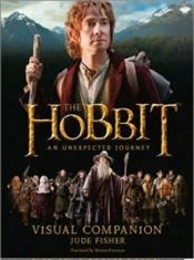 Hobbit : An Unexpected Journey - VISUAL COMPANION -